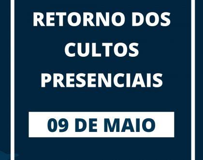 RETORNO DOS CULTOS PRESENCIAIS